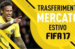 Trasferimenti mercato estivo Fifa 17