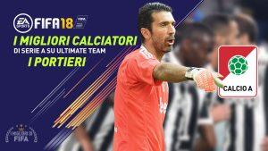 Fifa 18 Ultimate Team – I migliori giocatori della Serie A ruolo per ruolo |  i portieri!