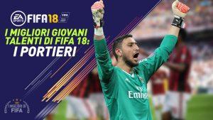 Fifa 18 – I migliori giovani talenti per la carriera allenatore |  i PORTIERI