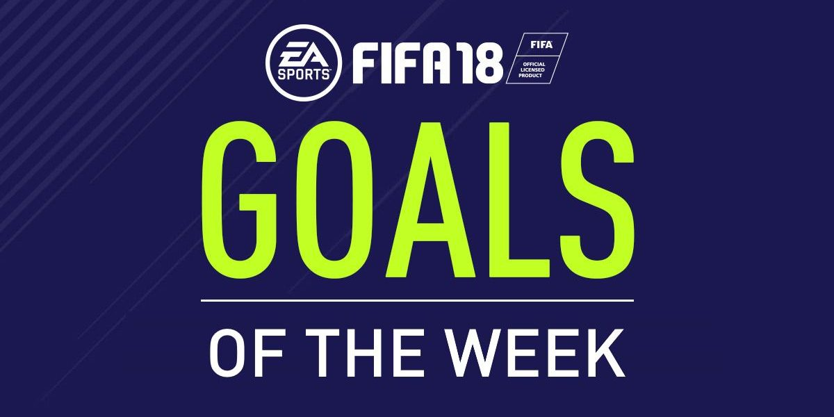 Fifa 18 Goals of the week