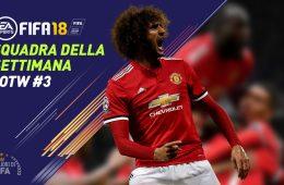 TOTW 3 Squadra della Settimana Fifa 18