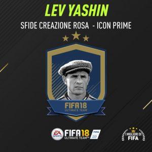 """Fifa 18 Sfida Creazione Rosa Lev Yashin Icon """"Prime"""""""