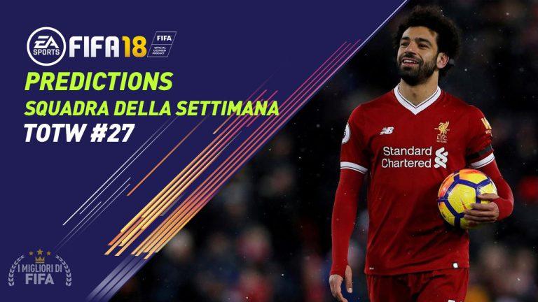 Fifa 18: TOTW 27 Predictions: ecco i giocatori che potrebber