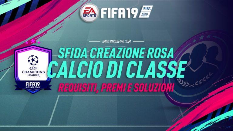 Fifa 19 Sfide Creazione Rosa: Calcio di Classe. Requisiti, P