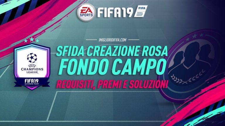 Fifa 19 Sfide Creazione Rosa: Fondo Campo. Requisiti, Premi