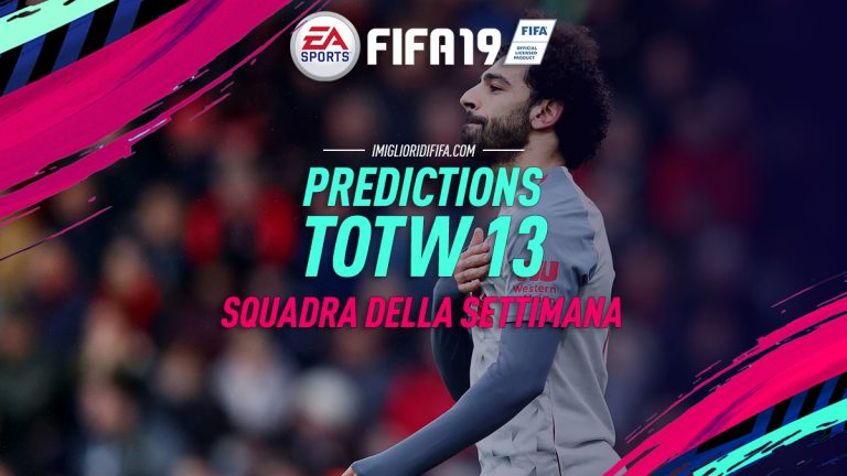 Fifa 19: TOTW 13 Predictions: ecco i giocatori che potrebber