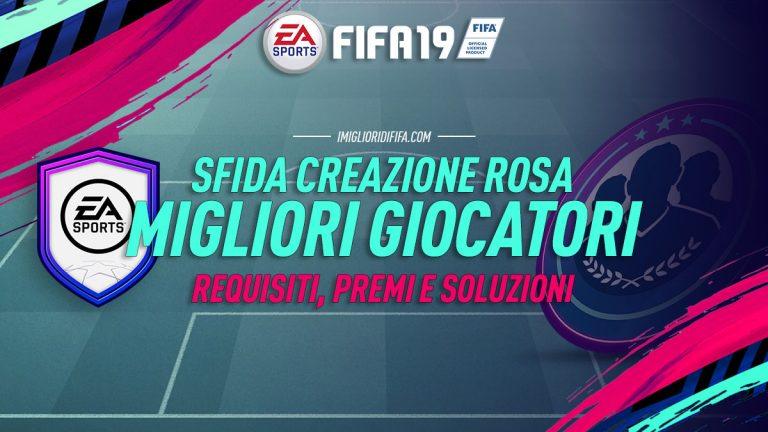 Fifa 19 Sfide Creazione Rosa: Migliori giocatori. Requisiti, Premi e Soluzioni!
